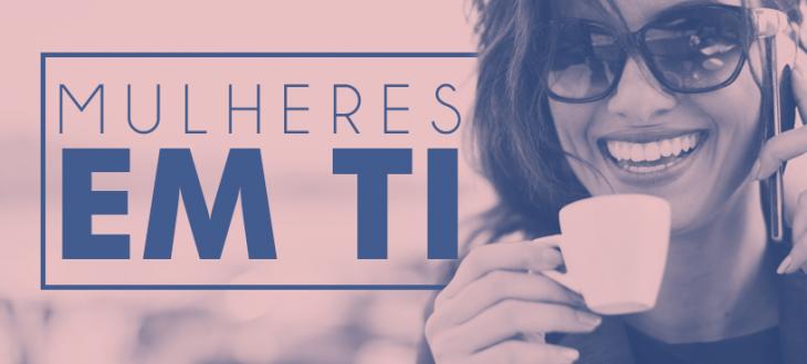 Conheça o panorama atual das mulheres em TI